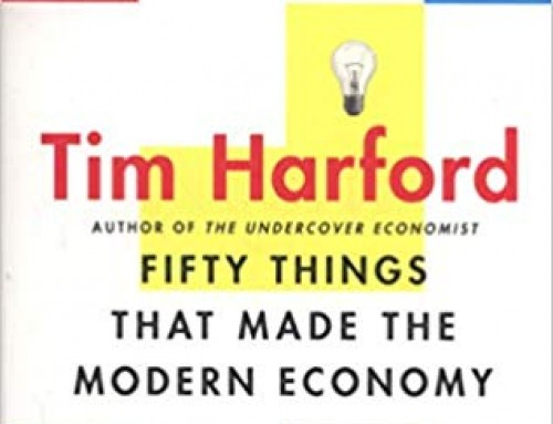 Highly recommend this book Fifty Things That Made the Modern Economy by Tim Harford
